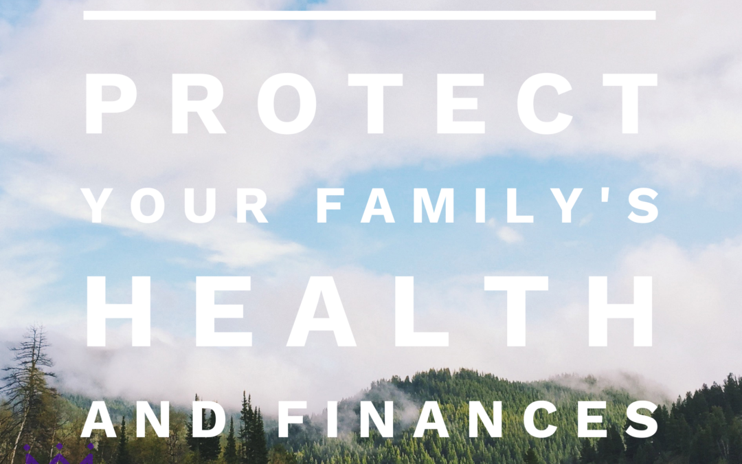 Protecting your family's health and finances