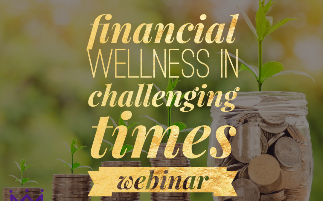 Financial Wellness in Challenging Times Webinar