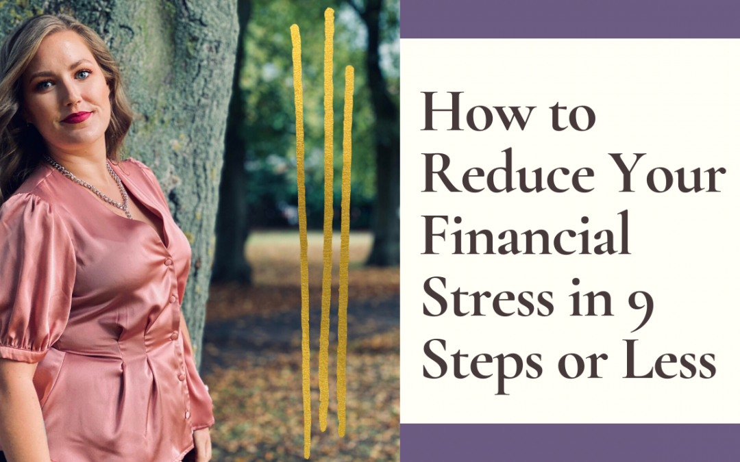 How to Reduce Your Financial Stress in 9 Steps or Less