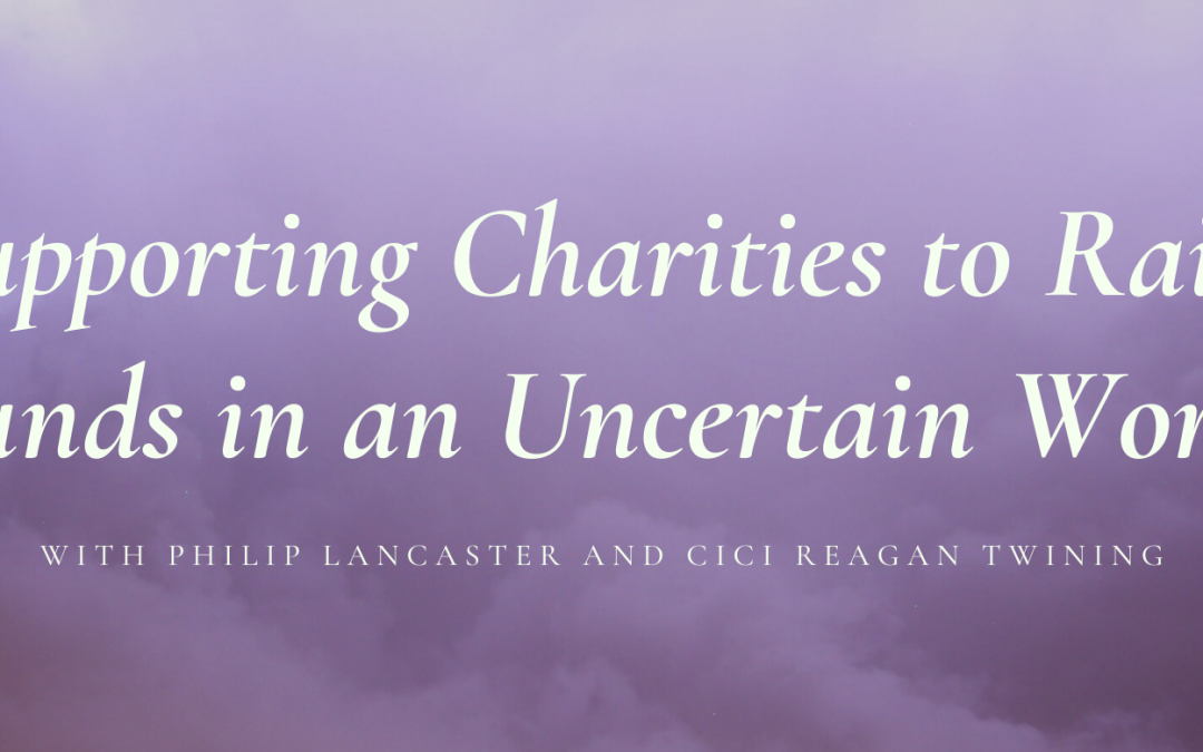 Supporting Charities to Raise Funds in an Uncertain World