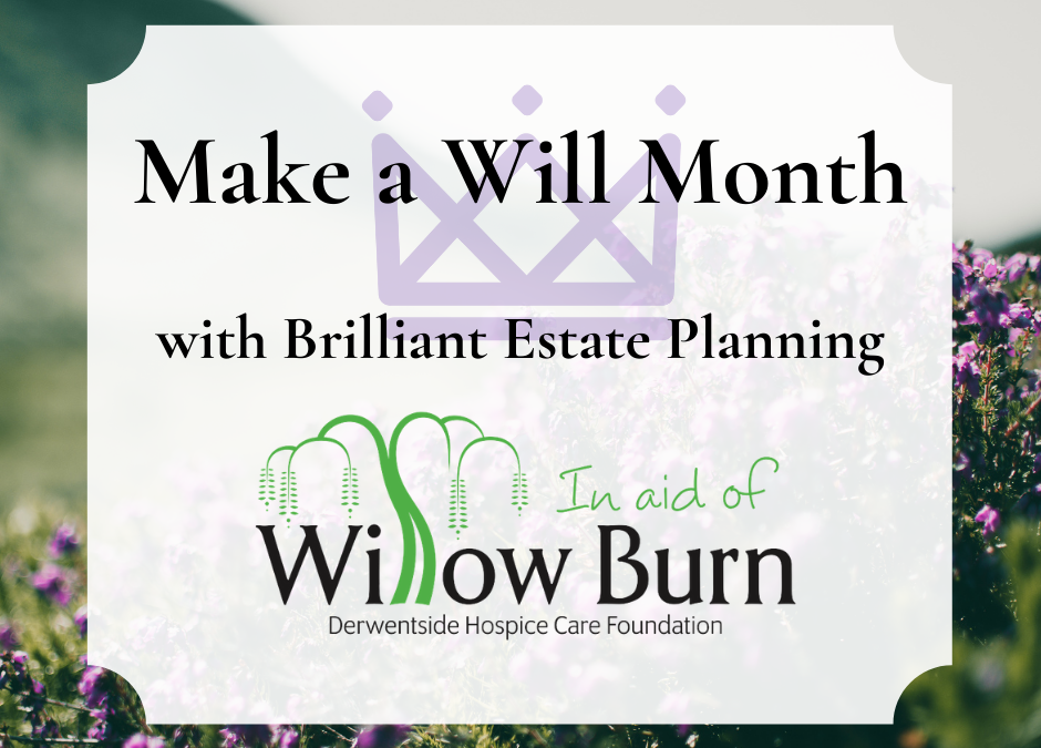 Make a Will Month: in association with Willow Burn Hospice